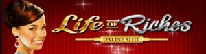 maailman rikkainta kasinopelaajaa - Life of Riches Slot